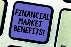 Text sign showing Financial Market Benefits. Conceptual photo Contribute to the health and efficacy of a market Keyboard key. Intention to create computer stock image