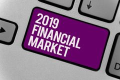 Text sign showing 2019 Financial Market. Conceptual photo place where trading of equities, bonds, currencies Keyboard key office t. Yping class work click assign Royalty Free Stock Photos