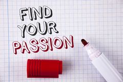 Text sign showing Find Your Passion. Conceptual photo No more unemployment find challenging dream career written on Notebook paper Stock Photo