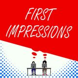 Text sign showing First Impressions. Conceptual photo What a demonstrating thinks of you when they first meet you Two. Text sign showing First Impressions vector illustration