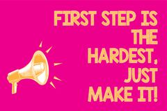 Text sign showing First Step Is The Hardest, Just Make It. Conceptual photo dont give up on final route Megaphone loudspeaker pink. Background important message Stock Images