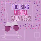 Text sign showing Focusing Mental Calmness. Conceptual photo free the mind from agitation or any disturbance Filled Wine Glass. Toasting for Celebration with royalty free illustration