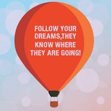 Text sign showing Follow Your Dreams They Know Where They Are Going. Conceptual photo Accomplish goals Three toned Color royalty free illustration