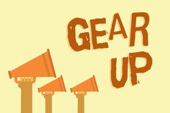 Text sign showing Gear Up. Conceptual photo Asking someone to put his clothes or suit on Getting ready fast Hands stock illustration