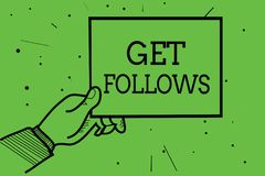 Text sign showing Get Follows. Conceptual photo person who imitates copies or takes as model ideal person Man hand holding paper c. Ommunicating information royalty free illustration