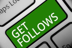 Text sign showing Get Follows. Conceptual photo person who imitates copies or takes as model ideal person Keyboard green key Inten. Tion create computer stock illustration