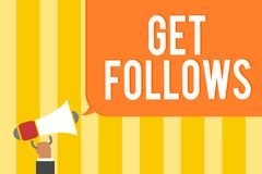 Text sign showing Get Follows. Conceptual photo person who imitates copies or takes as model ideal person Man holding megaphone lo. Udspeaker speech bubble royalty free illustration
