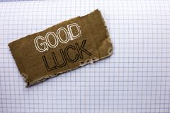 Text sign showing Good Luck. Conceptual photo Lucky Greeting Wish Fortune Chance Success Feelings Blissful written on tear Cardboa. Text sign showing Good Luck Stock Photo