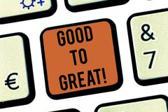 Text sign showing Good To Great. Conceptual photo Everything getting much better Obtaining success in projects Keyboard. Key Intention to create computer royalty free stock image