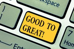 Text sign showing Good To Great. Conceptual photo Everything getting much better Obtaining success in projects Keyboard. Key Intention to create computer royalty free stock photos