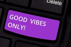 Text sign showing Good Vibes Only. Conceptual photo Just positive emotions feelings No negative energies Keyboard key. Intention to create computer message royalty free stock photos