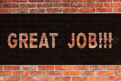 Text sign showing Great Job. Conceptual photo Excellent work Well done Good results Compliment Brick Wall art like. Text sign showing Great Job. Business photo stock photography