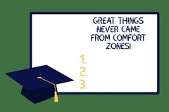 Text sign showing Great Things Never Came From Comfort Zones. Conceptual photo Inspiration to try new ways Graduation. Cap with Tassel Academic Scholar Headgear vector illustration