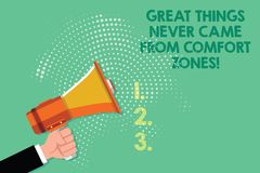 Text sign showing Great Things Never Came From Comfort Zones. Conceptual photo Inspiration to try new ways Male Hu. Analysis Hand Holding Gripping a Megaphone stock illustration