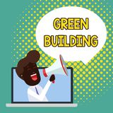 Text sign showing Green Building. Conceptual photo A structure that is environmentally responsible Sustainable Man. Text sign showing Green Building. Business stock illustration