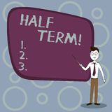 Text sign showing Half Term. Conceptual photo Short holiday in the middle of the periods school year is divided. Text sign showing Half Term. Business photo stock illustration