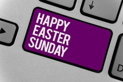 Text sign showing Happy Easter Sunday. Conceptual photo Greeting someone about holidays Spring is coming Keyboard key office typin. G class work click assign Stock Photos