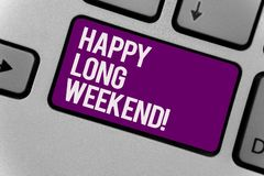 Text sign showing Happy Long Weekend. Conceptual photo wishing someone happy vacation Travel to holiday Keyboard key office typing stock photography