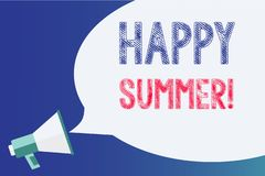 Text sign showing Happy Summer. Conceptual photo Beaches Sunshine Relaxation Warm Sunny Season Solstice Megaphone. Loudspeaker speech bubble important message stock illustration