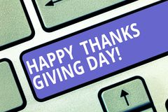 Text sign showing Happy Thanks Giving Day. Conceptual photo Celebrating thankfulness gratitude holiday Keyboard key. Intention to create computer message royalty free stock photography