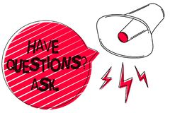 Text sign showing Have Questions question Ask.. Conceptual photo asking someone respond you with feedback Sketch artwork loud soun. D speaker alarm awareness Stock Photos