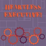Text sign showing Heartless Executive. Conceptual photo workmate showing a lack of empathy or compassion Colorful Cog. Text sign showing Heartless Executive stock illustration