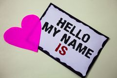 Text sign showing Hello My Name Is. Conceptual photo Introduce yourself meeting someone new Presentation Hart love pink white back. Ground love lovely thoughts stock photography
