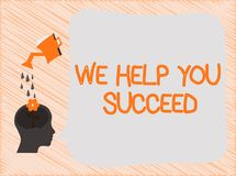 Text sign showing We Help You Succeed. Conceptual photo Aided Supported Funded someone to reach his dreams.  stock illustration