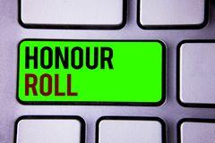Text sign showing Honour Roll. Conceptual photos List of students who have earned grades above a specific average. Text sign showing Honour Roll. Conceptual Stock Photos