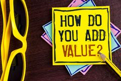 Text sign showing How Do You Add Value Question. Conceptual photo Bring business progress contribute earn written on Yellow Sticky stock photos