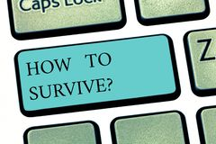 Text sign showing How To Survive. Conceptual photo Recommendations to have a safe adventure nature trip Keyboard key Intention to. Create computer message stock image