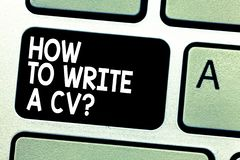 Text sign showing How To Write A Cv. Conceptual photo Recommendations to make a good resume to obtain a job Keyboard key. Intention to create computer message stock image