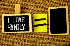 Text sign showing I Love Family. Conceptual photos Good feelings Affection Carefulness for your mother father. Text sign showing I Love Family. Conceptual photo stock image