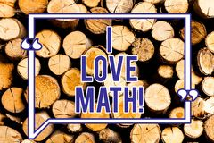 Text sign showing I Love Math. Conceptual photo To like a lot doing calculations mathematics number geek demonstrating stock photos