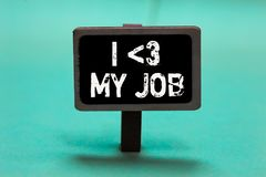 Text sign showing I love My Job. Conceptual photo telling someone that you admire your current profession Blackboard green backgro. Und important message ideas royalty free stock photo