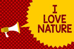Text sign showing I Love Nature. Conceptual photo Enjoy the natural environment Preservation Protect ecosystem Megaphone loudspeak. Er yellow speech bubble vector illustration