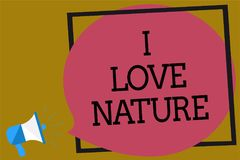 Text sign showing I Love Nature. Conceptual photo Enjoy the natural environment Preservation Protect ecosystem Megaphone loudspeak. Er loud screaming brown vector illustration