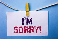 Text sign showing I m Sorry. Conceptual photo Apologize Conscience Feel Regretful Apologetic Repentant Sorrowful written on White. Text sign showing I m Sorry Royalty Free Stock Photos