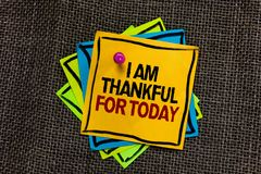 Text sign showing I Am Thankful For Today. Conceptual photo Grateful about living one more day Philosophy Black bordered different. Color sticky note stick royalty free stock photo