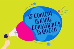 Text sign showing If Content Is King, Consistency Is Queen. Conceptual photo Marketing strategies Persuasion Man holding Megaphone. Loudspeaker screaming talk stock illustration
