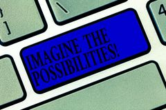 Text sign showing Imagine The Possibilities. Conceptual photo sense that something is able to happen soon Keyboard key. Intention to create computer message royalty free stock photography