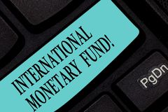 Text sign showing International Monetary Fund. Conceptual photo promotes international financial stability Keyboard key. Intention to create computer message stock photography