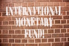 Text sign showing International Monetary Fund. Conceptual photo promotes international financial stability. Text sign showing International Monetary Fund royalty free stock images