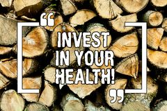 Text sign showing Invest In Your Health. Conceptual photo Spend money in demonstratingal healthcare Preventive Tests Wooden. Background vintage wood wild stock image