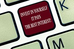 Text sign showing Invest In Yourself It Pays The Best Interest. Conceptual photo Nurture oneself Plan the future.  stock images
