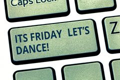 Text sign showing Its Friday Let S Dance. Conceptual photo Invitation to party go to a disco enjoy happy weekend. Keyboard key Intention to create computer royalty free stock photography