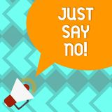 Text sign showing Just Say No. Conceptual photo Do not be afraid of giving negative answers to some things Megaphone with Sound. Volume Icon and Blank Color vector illustration