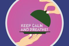 Text sign showing Keep Calm And Breathe. Conceptual photo Take a break to overcome everyday difficulties Hu analysis Hands Serving. Tray Platter and Lifting the stock illustration