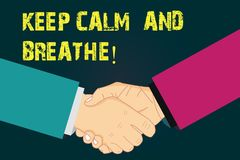 Text sign showing Keep Calm And Breathe. Conceptual photo Take a break to overcome everyday difficulties Hu analysis. Shaking Hands on Agreement Greeting vector illustration