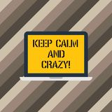 Text sign showing Keep Calm And Crazy. Conceptual photo Relax and go insane happy get excited celebrate Laptop Monitor stock illustration